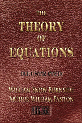 The Theory of Equations - Unabridged - Illustrated (Hardback)