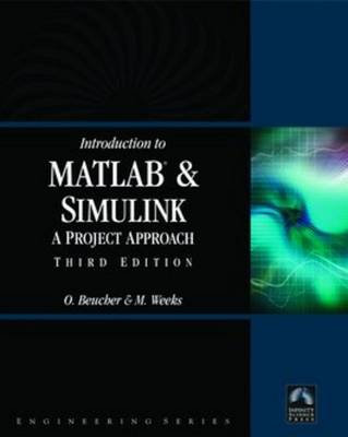 Introduction to MATLAB & SIMULINK: A Project Approach: A Project Approach (Paperback)