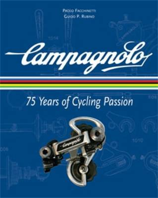 Campagnolo: 75 Years of Cycling Passion (Hardback)