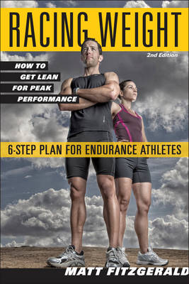 Racing Weight: How to Get Lean for Peak Performance - The Racing Weight Series (Paperback)
