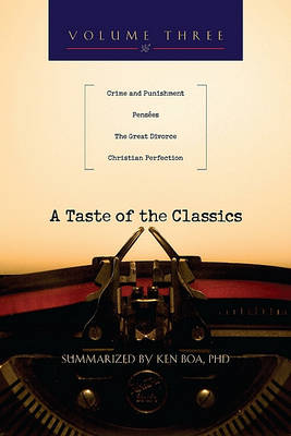 A Taste of the Classics, Volume Three: Crime and Punishment, Pensees, the Great Divorce, Christian Perfection - Taste of the Classics 03 (Paperback)