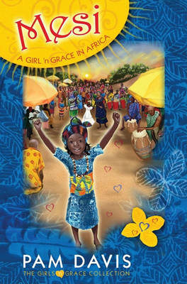 Mesi: A Girl 'n Grace in Africa - Girls 'n Grace Collections (Paperback)