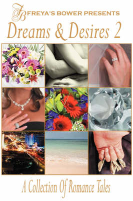 Dreams & Desires: Vol 2: A Collection of Romance Tales (Paperback)