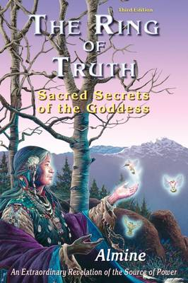 The Ring of Truth: Sacred Secrets of the Goddess (Third Edition) (Paperback)
