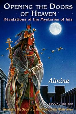 Opening the Doors of Heaven: The Revelations of the Mysteries of Isis (Second Edition) (Paperback)