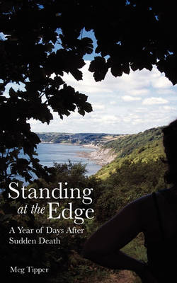 Standing at the Edge: A Year of Days After Sudden Death (Paperback)