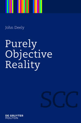 Purely Objective Reality - Semiotics, Communication and Cognition [SCC] 4 (Hardback)