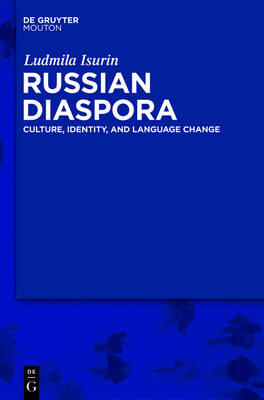 Russian Diaspora: Culture, Identity, and Language Change - Contributions to the Sociology of Language [CSL]