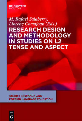 Research Design and Methodology in Studies on L2 Tense and Aspect - Studies in Second and Foreign Language Education [SSFLE] 2