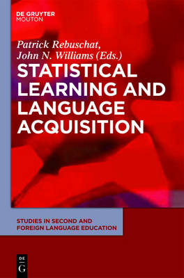 Statistical Learning and Language Acquisition - Studies in Second and Foreign Language Education [SSFLE]