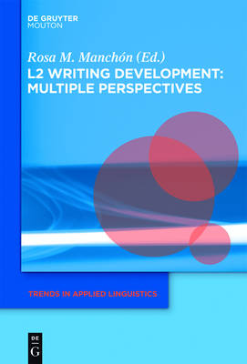 L2 Writing Development: Multiple Perspectives - Trends in Applied Linguistics [TAL]