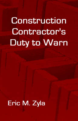 Construction Contractor's Duty to Warn (Hardback)