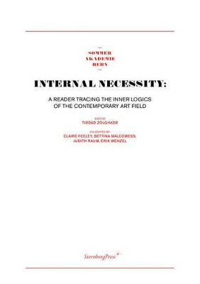 Internal Necessity: A Reader Tracing the Inner Logics of the Contemporary Art Field (Paperback)