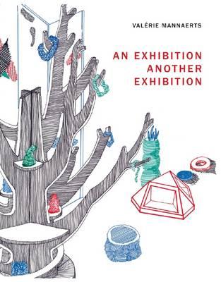 Valerie Mannaerts - an Exhibition/another Exhibition (Hardback)