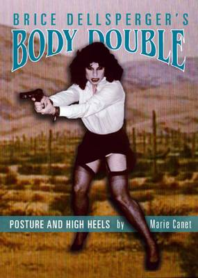 Brice Dellsperger's Body Double - Posture and High Heels (Paperback)