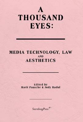 A Thousand Eyes - Media Technology, Law, and Aesthetics (Paperback)