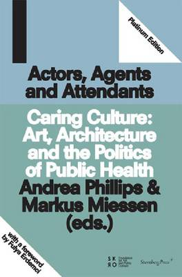 Caring Culture - Art, Architecture and the Politics of Public Health (Paperback)