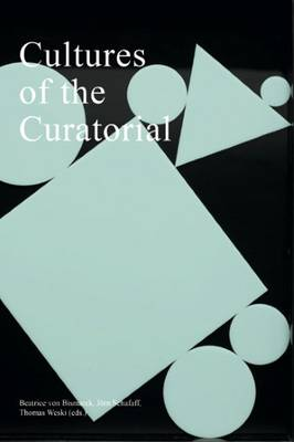 Cultures of the Curatorial (Paperback)