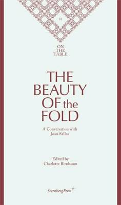 The Beauty of the Fold - a Conversation with Joan Sallas. On the Table II (Paperback)