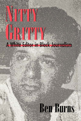 Nitty Gritty: A White Editor in Black Journalism (Paperback)