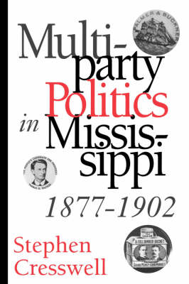 Multiparty Politics in Mississippi, 1877-1902 (Paperback)