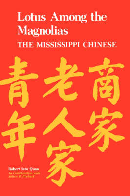 Lotus among the Magnolias: The Mississippi Chinese (Paperback)