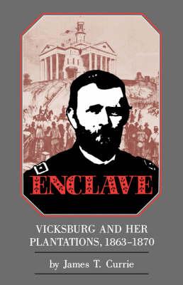 "Enclave: Vicksburg and Her Plantations, 1863a ""1870 (Paperback)"