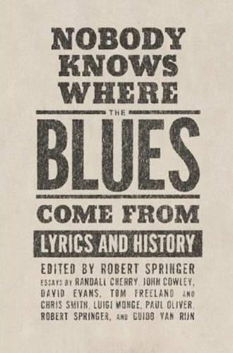Nobody Knows Where the Blues Come From: Lyrics and History (Paperback)