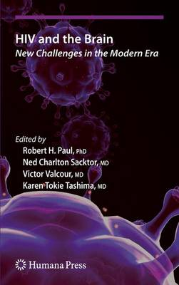 HIV and the Brain: New Challenges in the Modern Era - Current Clinical Neurology (Hardback)