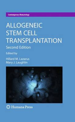 Allogeneic Stem Cell Transplantation - Contemporary Hematology (Hardback)