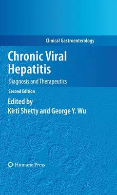 Chronic Viral Hepatitis: Diagnosis and Therapeutics - Clinical Gastroenterology (Hardback)