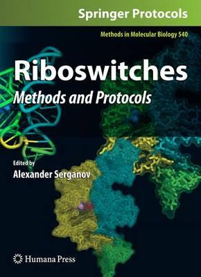 Riboswitches: Methods and Protocols - Methods in Molecular Biology 540 (Hardback)