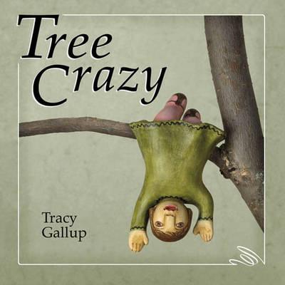 Tree Crazy (Hardback)