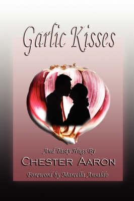 Garlic Kisses and Tasty Hugs (Paperback)