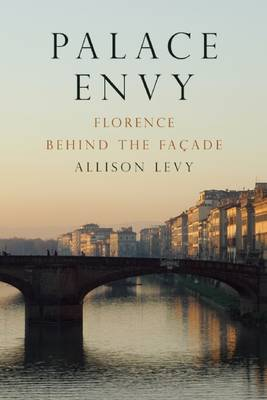 Palace Envy: Florence Behind the Facade (Paperback)