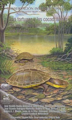 Las Tortugas y los Cocodrilianos de los Paises Andinos del Tropico [The Turtles and Crocodiles of the Tropical Andean Countries] (Paperback)