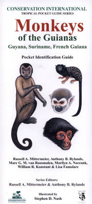 Monkeys of the Guianas: Guyana, Suriname, French Guiana: Pocket Identification Guide - Conservation International Tropical Pocket Guide Series