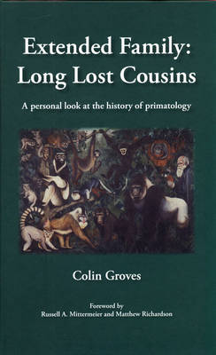 Extended Family: Long Lost Cousins: A Personal Look at the History of Primatology (Paperback)