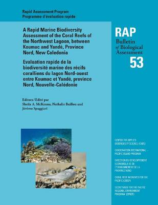 A Rapid Marine Biodiversity Assessment of the Coral Reefs of the Northwest Lagoon, Between Koumac and Yande, Province Nord, New Caledonia - Conservation International Rapid Assessment Program (Paperback)