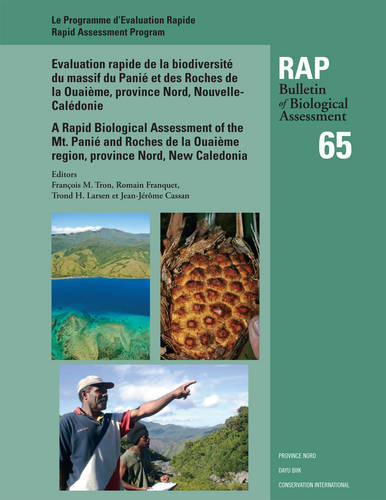 A Rapid Biological Assessment: of the Mont Panie Range and Roches De La Quaieme, North Province, New Caledonia - RAP Bulletin of Biological Assessment (Paperback)