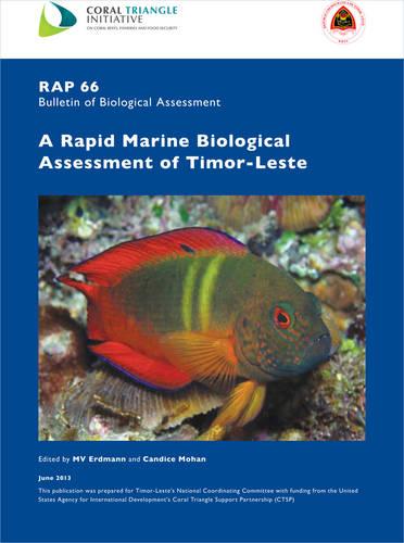 A Rapid Marine Biological Assessment of Timor-Leste - RAP Bulletin of Biological Assessment 66 (Paperback)