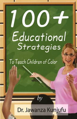 100+ Educational Strategies to Teach Children of Color (Paperback)