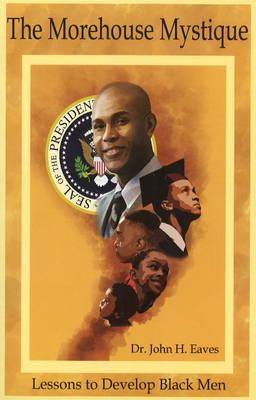 The Morehouse Mystique: Lessons to Develop Black Men (Paperback)