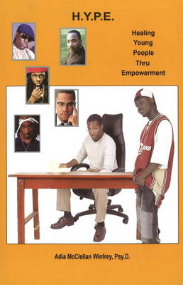 H.Y.P.E.: Healing Young People Thru Empowerment (Paperback)