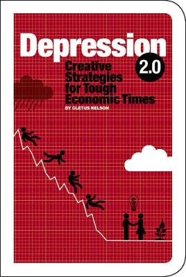 Depression 2.0: Creative Strategies for Tough Economic Times (Paperback)