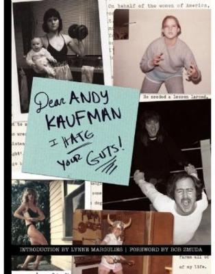 Dear Andy Kaufman, I Hate Your Guts! (Paperback)