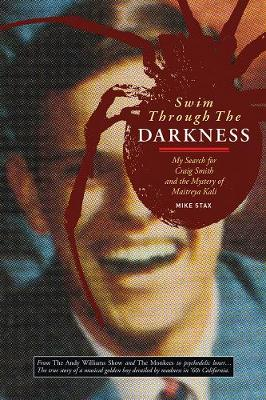 Swim Through The Darkness: My Search for Craig Smith and the Mystery of Maitreya Kali (Paperback)