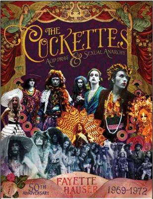 The Cockettes: Acid Drag & Sexual Anarchy 1969 - 1972 (Hardback)