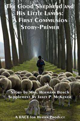 The Good Shepherd and His Little Lambs Study Edition: A First Communion Story-Primer (Paperback)