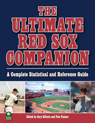The Ultimate Red Sox Companion: A Complete Statistical and Reference Guide (Paperback)